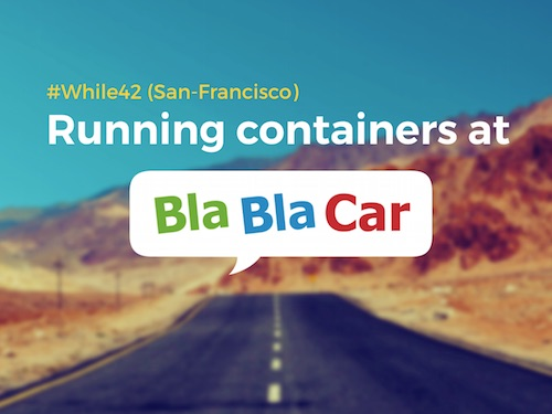 Running containers at Blablacar